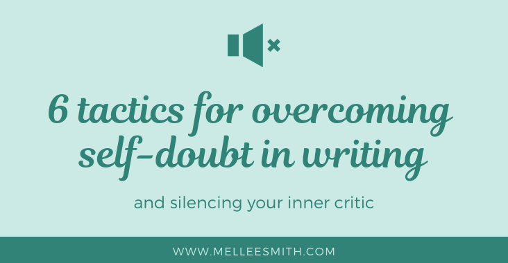 6 tactics for overcoming self-doubt in writing, overcoming self doubt in writing featured
