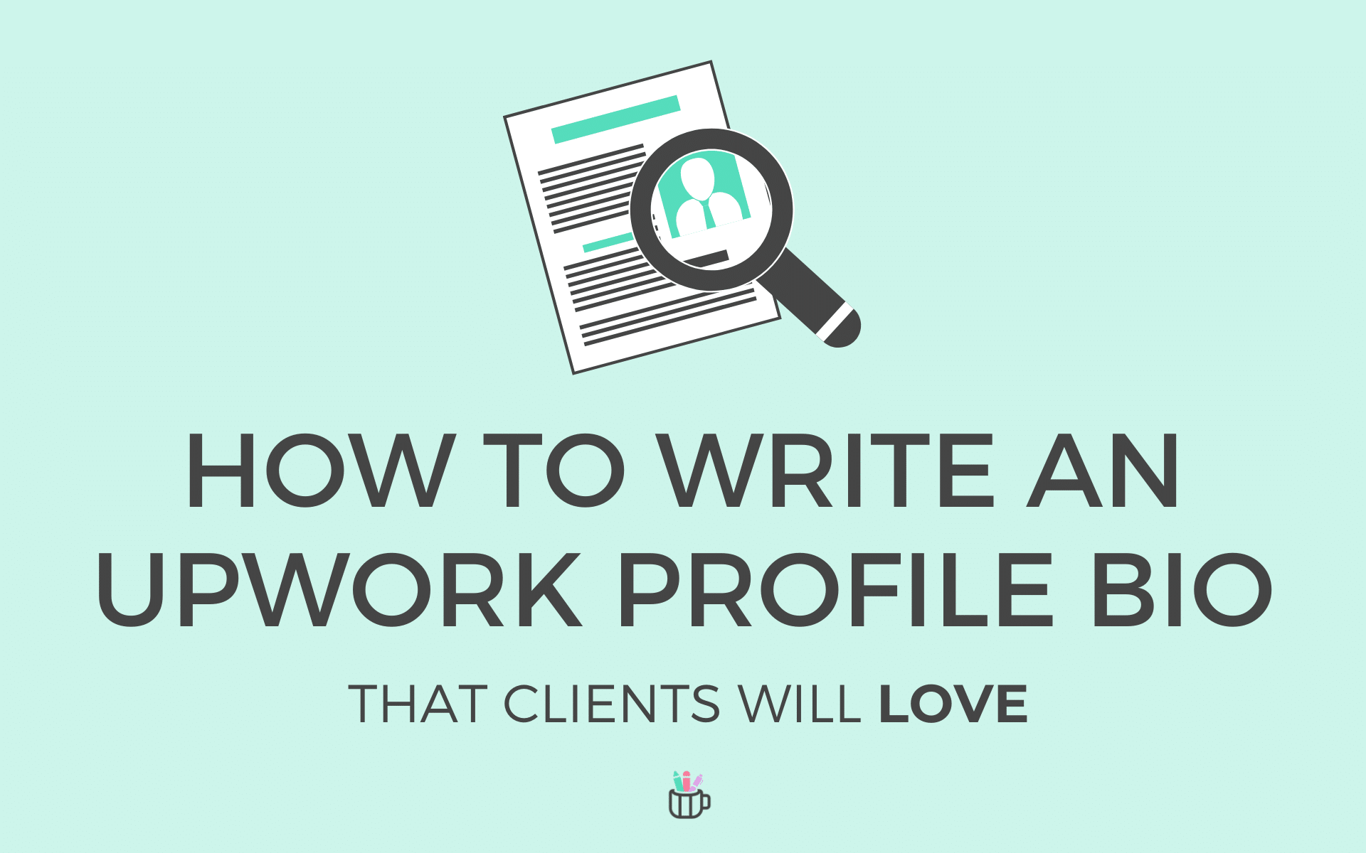 how to write an upwork bio that clients will love