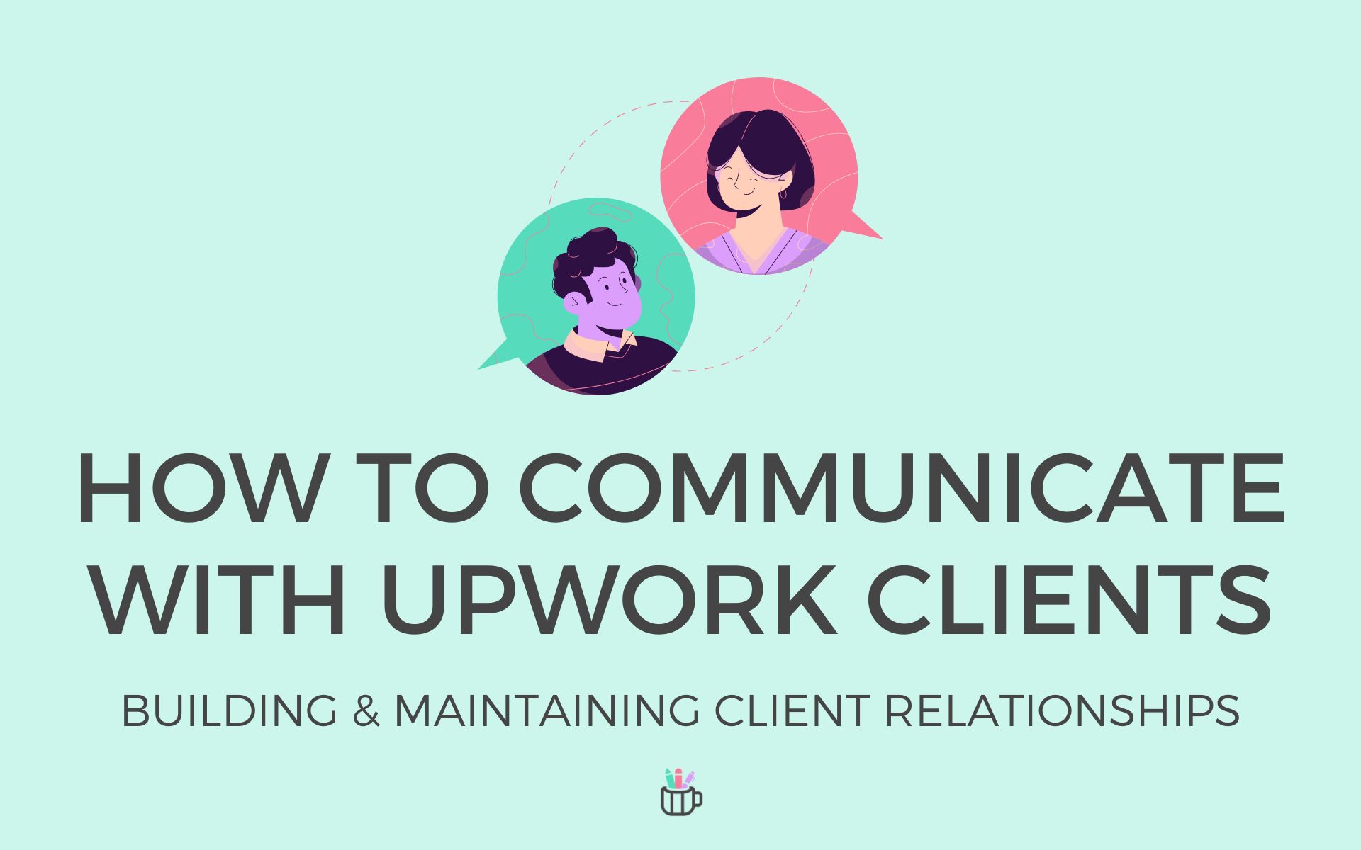 how to communicate with upwork clients