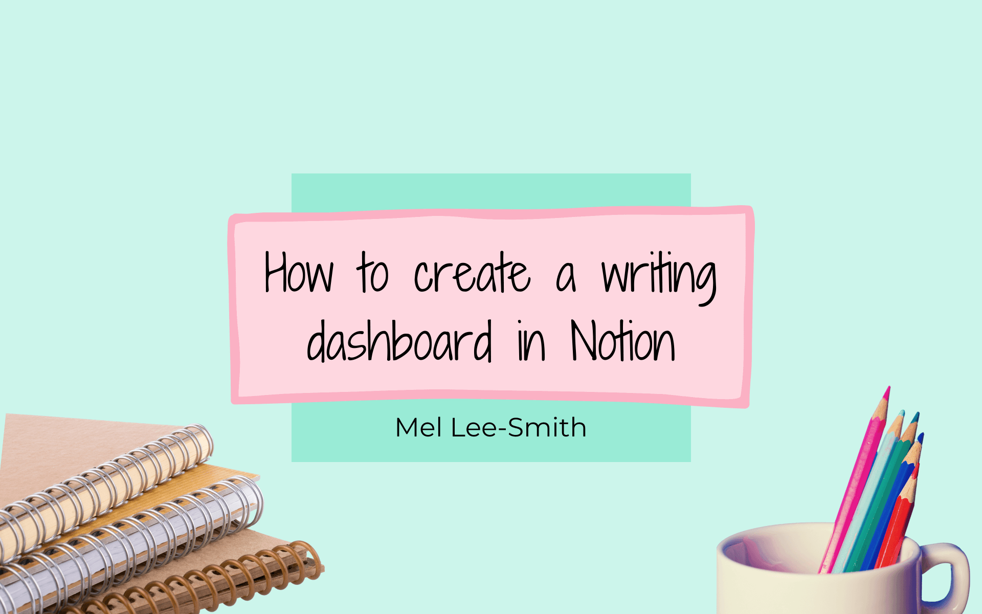 how to create a writing dashboard in notion